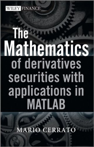 Mathematics of Derivatives Securities with Applications in MATLAB   2012 9780470683699 Front Cover