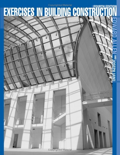 Exercises in Building Construction Forty-Five Homework and Laboratory Assignments to Accompany Fundamentals of Building Construction: Materials and Methods 4th 2004 (Revised) edition cover