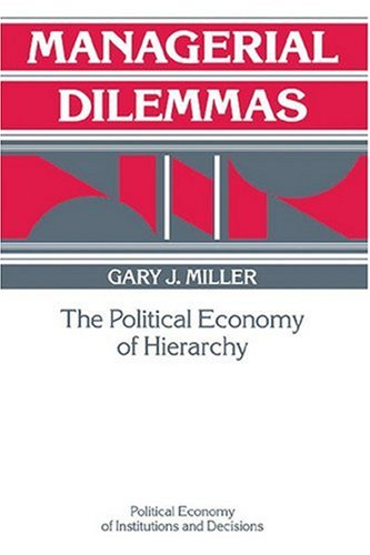 Managerial Dilemmas The Political Economy of Hierarchy N/A edition cover