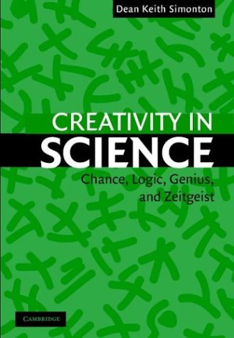 Creativity in Science Chance, Logic, Genius, and Zeitgeist  2004 9780521543699 Front Cover