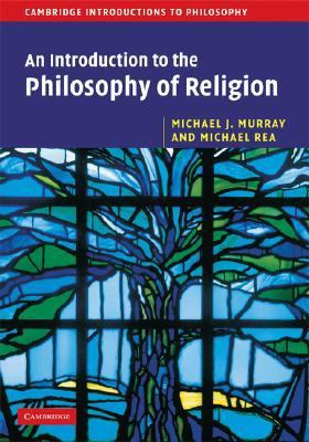 Introduction to the Philosophy of Religion   2008 9780521853699 Front Cover