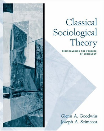 Classical Sociological Theory Rediscovering the Promise of Sociology  2006 edition cover