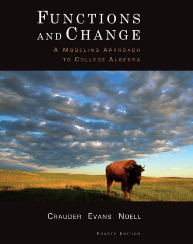 Functions and Change A Modeling Approach to College Algebra 4th 2010 9780547156699 Front Cover