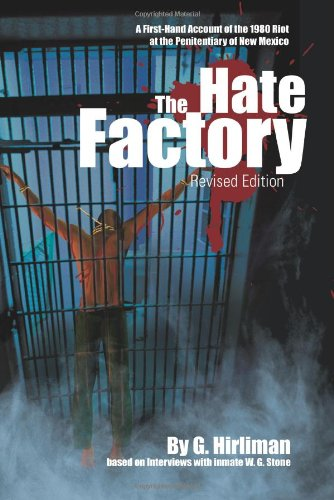 Hate Factory A First-Hand Account of the 1980 Riot at the Penitentiary of New Mexico N/A edition cover