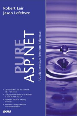 Pure ASP. Net A Code-Intensive Premium Reference  2002 9780672320699 Front Cover