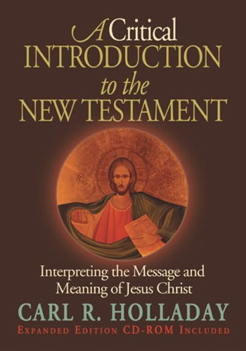 Critical Introduction to the New Testament Interpreting the Message and Meaning of Jesus Christ  2005 edition cover
