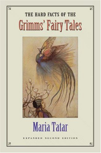 Hard Facts of the Grimms' Fairy Tales  2nd 2003 (Revised) edition cover