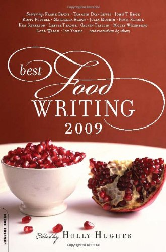 Best Food Writing 2009  10th 9780738213699 Front Cover