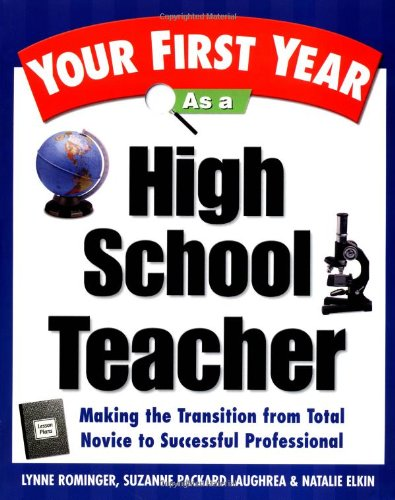 Your First Year As a High School Teacher Making the Transition from Total Novice to Successful Professional  2001 edition cover