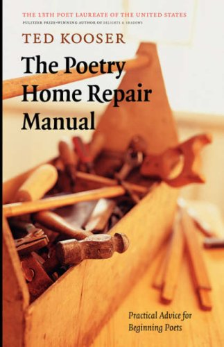 Poetry Home Repair Manual Practical Advice for Beginning Poets  2005 edition cover