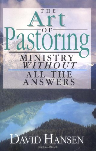Art of Pastoring Ministry Without All the Answers N/A edition cover