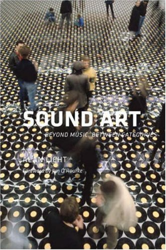 Sound Art Beyond Music, Between Categories N/A edition cover