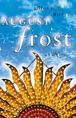 August Frost A Novel  2003 9780871138699 Front Cover