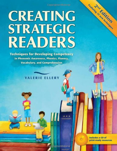 Creating Strategic Readers Techniques for Developing Competency in Phonemic Awareness, Phonics, Fluency, Vocabulary, and Comprehension 2nd 2009 edition cover