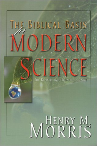 Biblical Basis for Modern Science   2002 (Revised) edition cover
