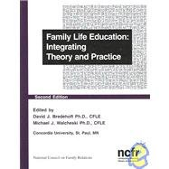 Family Life Education Integrating Theory and Practice 2nd 2009 edition cover