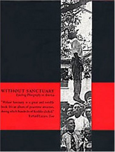 Without Sanctuary Lynching Photography in America  2000 edition cover