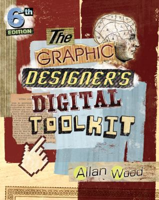 Graphic Designer's Digital Toolkit A Project-Based Introduction to Adobe Photoshop CS6, Illustrator CS6 and Indesign CS6 6th 2013 edition cover