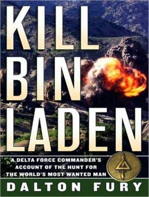 Kill Bin Laden: A Delta Force Commander's Account of the Hunt for the World's Most Wanted Man, Library Edition  2008 9781400139699 Front Cover