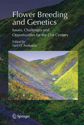 Flower Breeding and Genetics Issues, Challenges and Opportunities for the 21st Century  2006 9781402065699 Front Cover