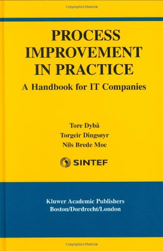 Process Improvement in Practice A Handbook for IT Companies  2004 9781402078699 Front Cover