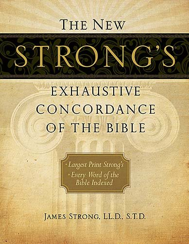New Strong's Exhaustive Concordance of the Bible   2010 edition cover