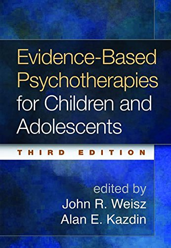 Evidence-Based Psychotherapies for Children and Adolescents, Third Edition  3rd 2017 9781462522699 Front Cover