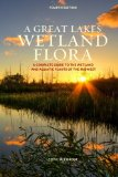 Great Lakes Wetland Flora A Complete Guide to the Wetland and Aquatic Plants of the Midwest N/A 9781478194699 Front Cover