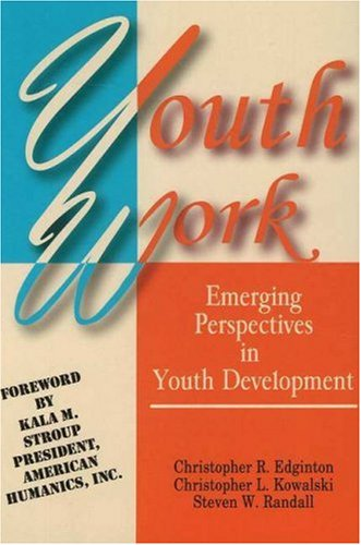 Youth Work: Emerging Perspectives in Youth Development 1st 2004 edition cover