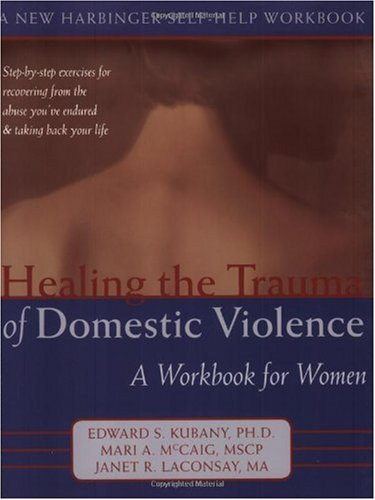 Healing the Trauma of Domestic Violence A Workbook for Women  2004 9781572243699 Front Cover