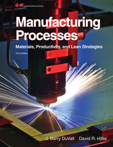 Manufacturing Processes Materials, Productivity, and Lean Strategies 3rd 2012 edition cover