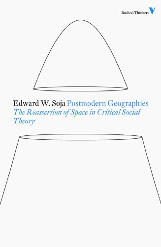 Postmodern Geographies The Reassertion of Space in Critical Social Theory 2nd 2011 edition cover