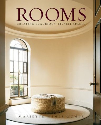 Rooms Creating Luxurious, Livable Spaces  2003 9780060083700 Front Cover