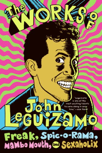 Works of John Leguizamo Freak, Spic-O-Rama, Mambo Mouth, and Sexaholix  2006 edition cover