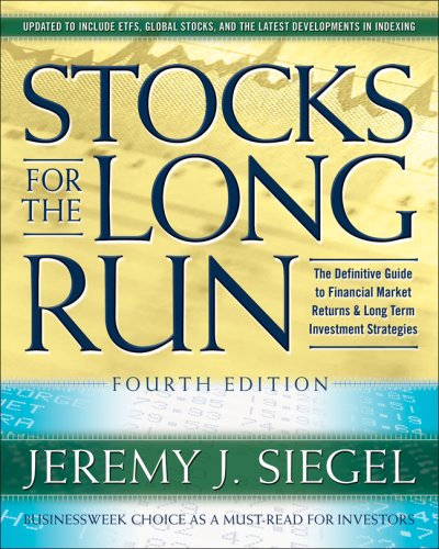 Stocks for the Long Run The Definitive Guide to Financial Market Returns and Long Term Investment Strategies 4th 2008 (Revised) edition cover