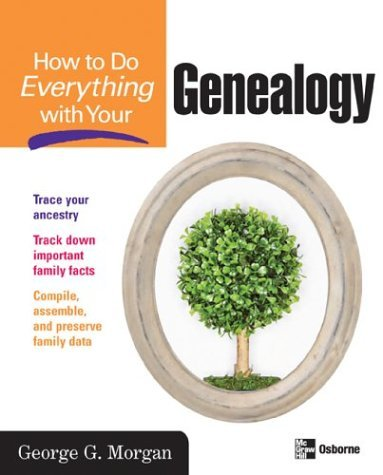 How to Do Everything with Your Genealogy   2004 9780072231700 Front Cover