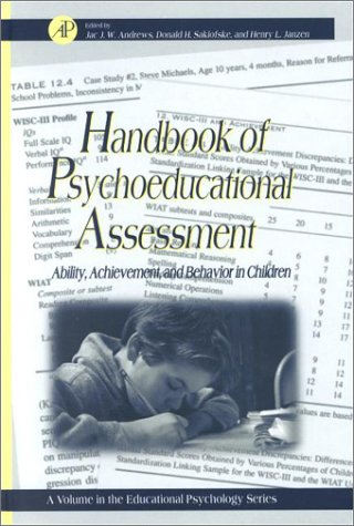 Handbook of Psychoeducational Assessment Ability, Achievement, and Behavior in Children  2001 (Handbook (Instructor's)) 9780120585700 Front Cover