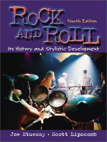 Rock and Roll Its History and Stylistic Development 4th 2003 9780130993700 Front Cover