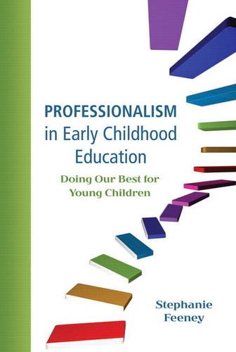Professionalism in Early Childhood Education Doing Our Best for Young Children  2012 (Revised) edition cover