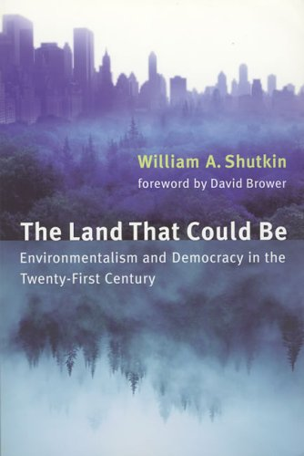 Land That Could Be Environmentalism and Democracy in the Twenty-First Century  2001 (Reprint) edition cover