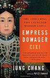 Empress Dowager Cixi The Concubine Who Launched Modern China  2013 edition cover