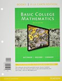 Basic College Mathematics, Books a la Carte Edition, Plus NEW MyMathLab -- Access Card Package  12th 2015 9780321951700 Front Cover