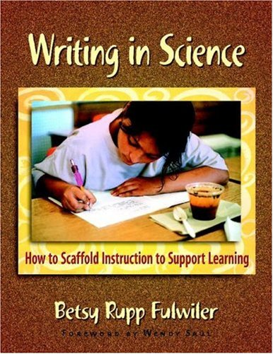 Writing in Science How to Scaffold Instruction to Support Learning  2007 edition cover
