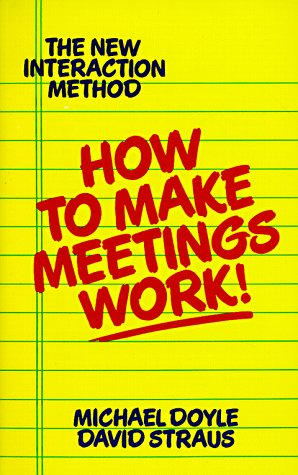 How to Make Meetings Work! The New Interaction Method  1996 edition cover