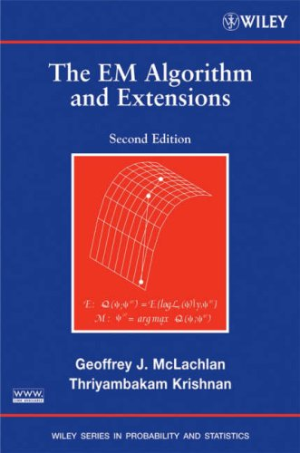 EM Algorithm and Extensions  2nd 2008 (Revised) edition cover