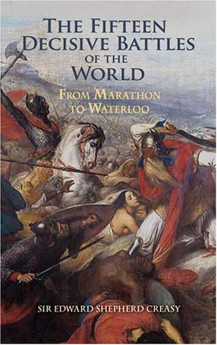 Fifteen Decisive Battles of the World From Marathon to Waterloo  2008 (Unabridged) edition cover