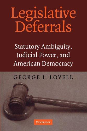 Legislative Deferrals Statutory Ambiguity, Judicial Power, and American Democracy  2010 9780521168700 Front Cover