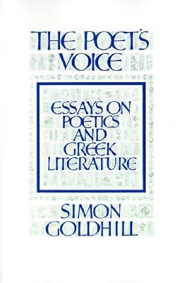Poet's Voice Essays on Poetics and Greek Literature  1991 9780521395700 Front Cover