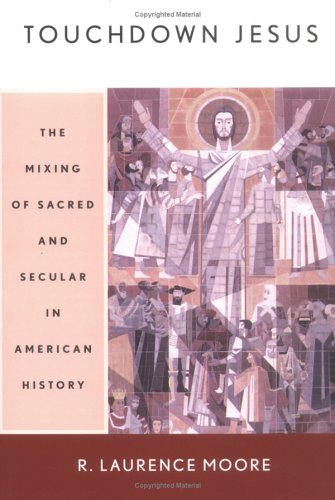 Touchdown Jesus The Mixing of Sacred and Secular in American History  2003 edition cover