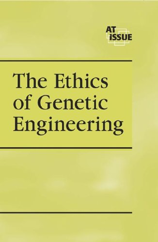 Ethics of Genetic Engineering  2005 9780737723700 Front Cover